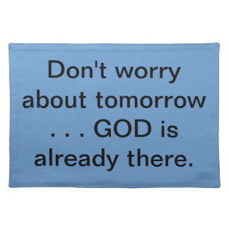 RELAX...Don't worry Placemats