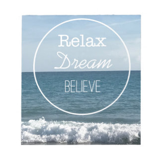 Relax Dream Believe Notepad