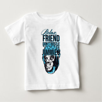 relax friends don't rustle, monkey baby T-Shirt