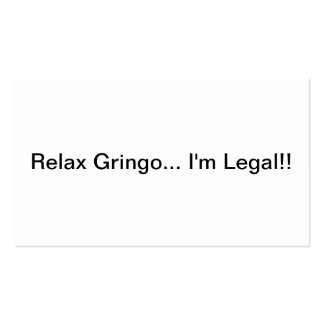 Relax Gringo I m Legal White Business Cards
