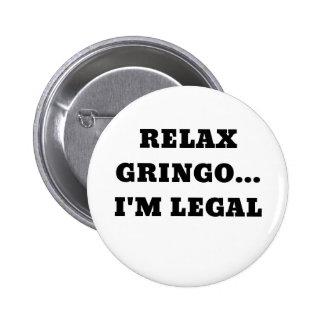 Relax Gringo Im Legal 6 Cm Round Badge