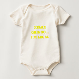 Relax Gringo Im Legal Baby Bodysuit
