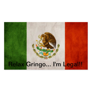 Relax Gringo... I'm Legal!! Business Cards