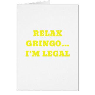 Relax Gringo Im Legal Card