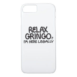 Relax Gringo!! Phone Case