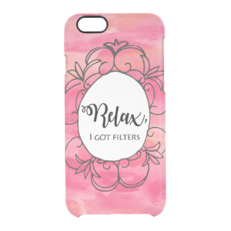 Relax I got filters Clear iPhone 6/6S Case