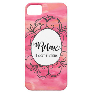 Relax I got filters iPhone 5 Covers