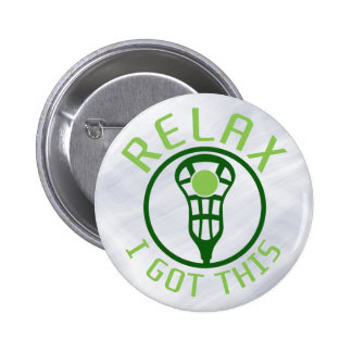 ReLAX I Got This Lacrosse Button