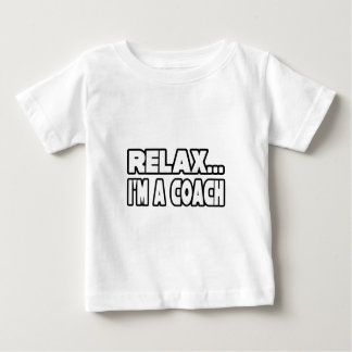Relax, I'm A Coach Baby T-Shirt