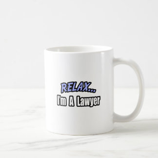 Relax, I'm a Lawyer Basic White Mug