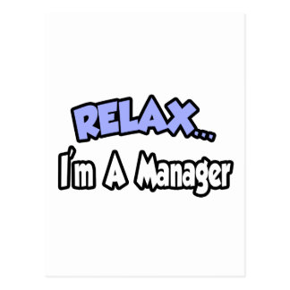 Relax...I'm A Manager Post Card