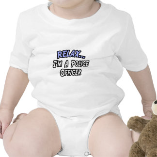 Relax, I'm a Police Officer Baby Bodysuit