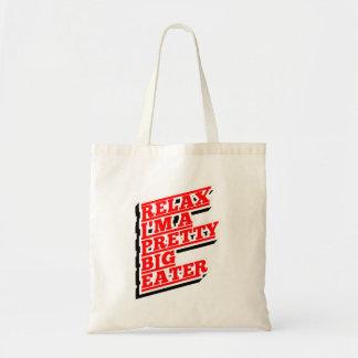 Relax I'm a pretty big eater Tote Bag