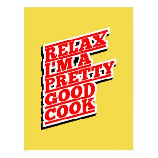 Relax I'm a pretty good Cook Postcard