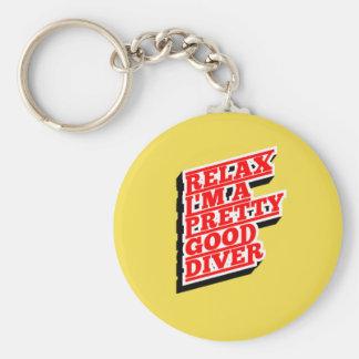 Relax I'm a pretty good diver Key Ring