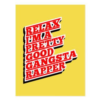Relax I'm a pretty good Gangsta Rapper Postcard