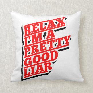 Relax I'm a pretty good Lair Cushion