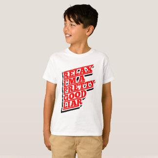 Relax I'm a pretty good Lair T-Shirt