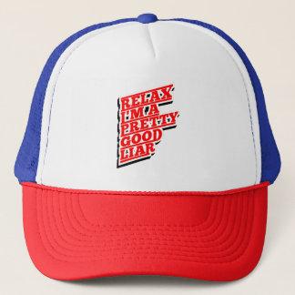 Relax I'm a pretty good Lair Trucker Hat