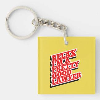 Relax I'm a pretty good lawyer Key Ring