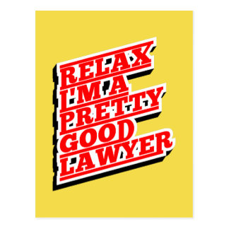Relax I'm a pretty good lawyer Postcard