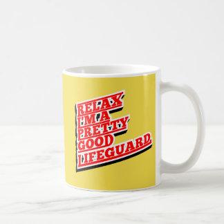 Relax I'm a pretty good lifeguard Coffee Mug