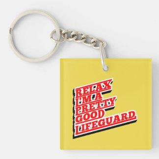 Relax I'm a pretty good lifeguard Key Ring