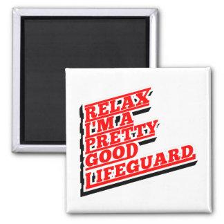 Relax I'm a pretty good lifeguard Magnet