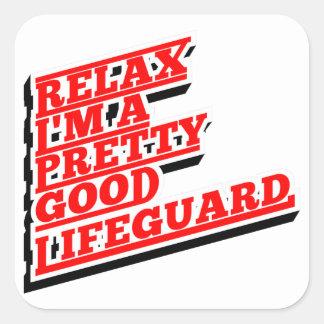 Relax I'm a pretty good lifeguard Square Sticker