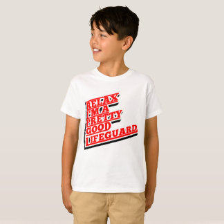 Relax I'm a pretty good lifeguard T-Shirt