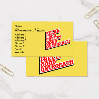 Relax I'm a pretty good osteopath Business Card