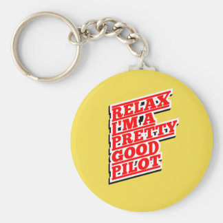 Relax I'm a pretty good pilot Basic Round Button Key Ring