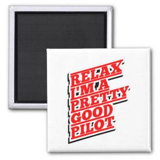 Relax I'm a pretty good pilot Magnet
