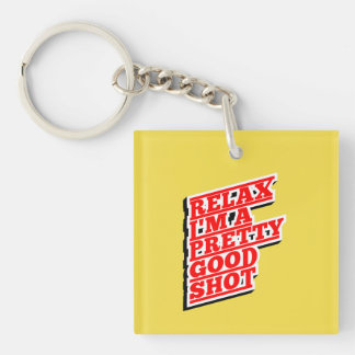 Relax I'm a pretty good Shot Double-Sided Square Acrylic Key Ring