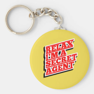 Relax I'm a secret agent funny Key Ring