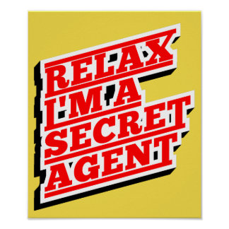 Relax I'm a secret agent funny Poster
