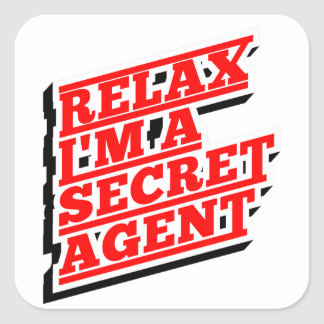 Relax I'm a secret agent funny Square Sticker