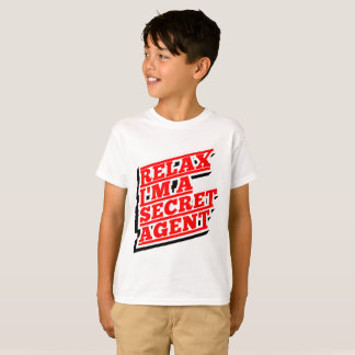 Relax I'm a secret agent funny T-Shirt