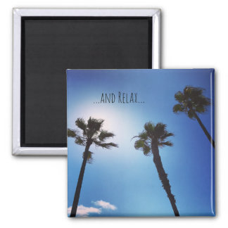 Relax magnet bringing the blue Cali sky to you!