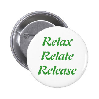 Relax, Relate, Release, 6 Cm Round Badge