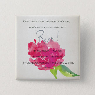 RELAX TO RECEIVE, TO VIBRATE BRIGHT PINK FLORAL 15 CM SQUARE BADGE