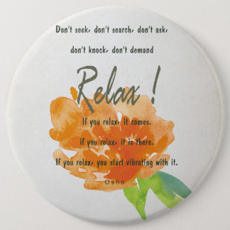 RELAX TO RECEIVE, TO VIBRATE ORANGE FLORAL 6 CM ROUND BADGE