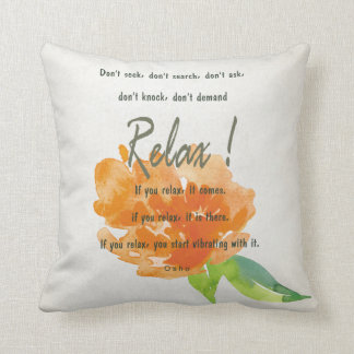RELAX TO RECEIVE, TO VIBRATE ORANGE FLORAL CUSHION