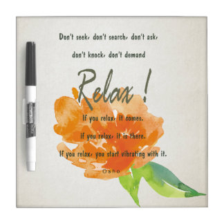 RELAX TO RECEIVE, TO VIBRATE ORANGE FLORAL DRY ERASE BOARD