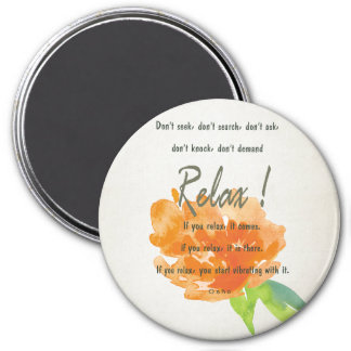 RELAX TO RECEIVE, TO VIBRATE ORANGE FLORAL MAGNET