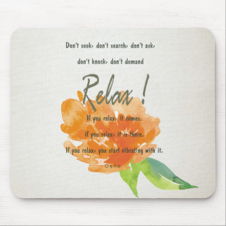 RELAX TO RECEIVE, TO VIBRATE ORANGE FLORAL MOUSE PAD