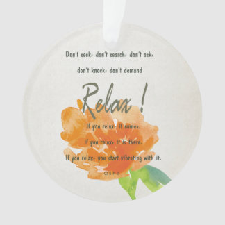 RELAX TO RECEIVE, TO VIBRATE ORANGE FLORAL ORNAMENT