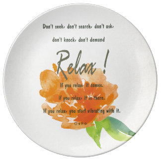 RELAX TO RECEIVE, TO VIBRATE ORANGE FLORAL PLATE