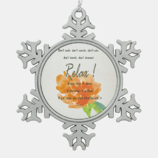 RELAX TO RECEIVE, TO VIBRATE ORANGE FLORAL SNOWFLAKE PEWTER CHRISTMAS ORNAMENT