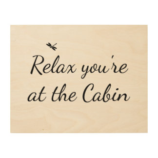 Relax you're at the Cabin Inspirational Sign Wood Canvases